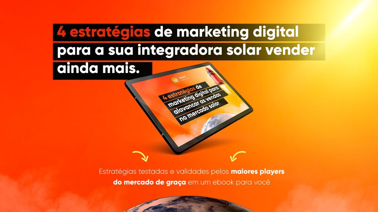 4 estratégias digitais para alavancar as vendas no mercado solar