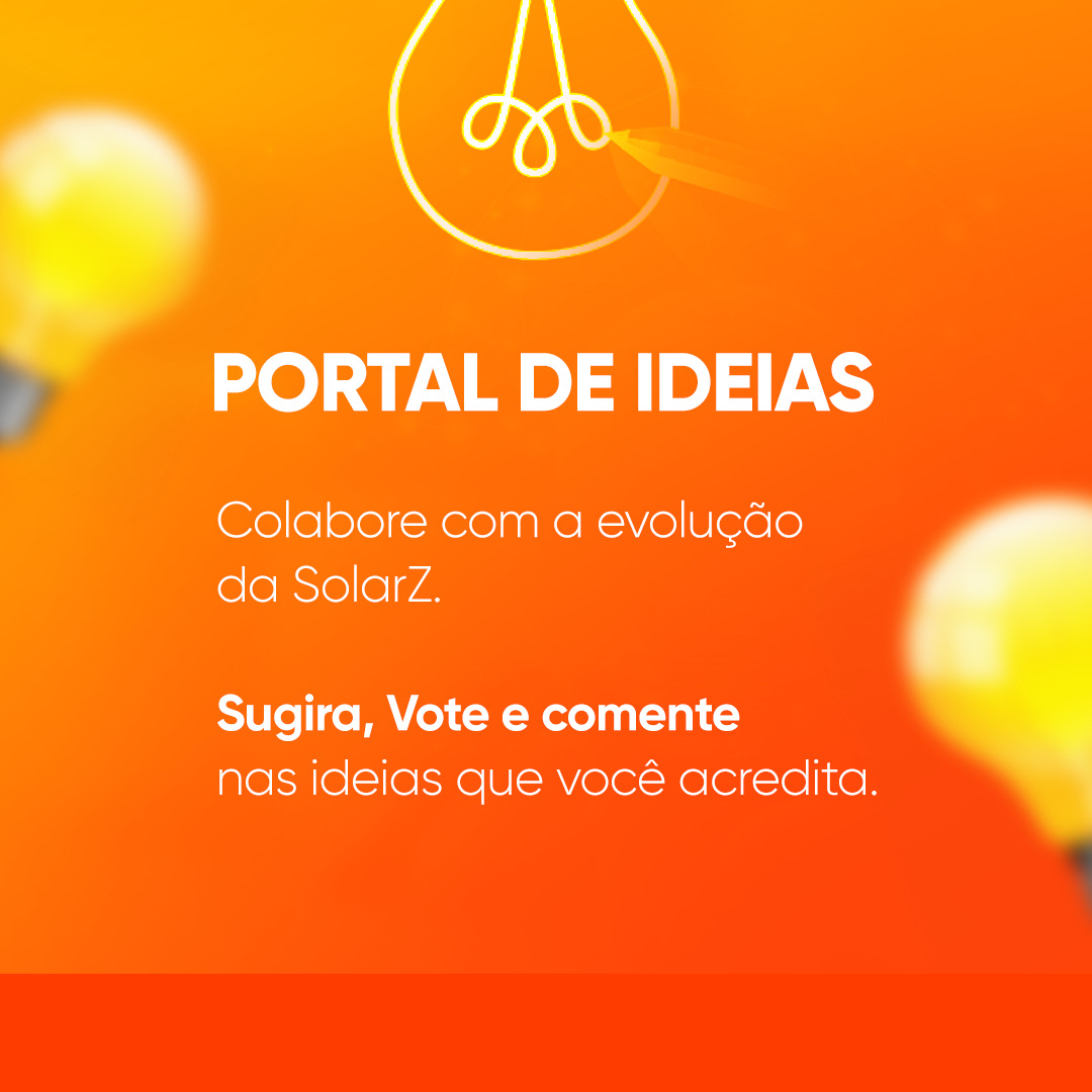 A SolarZ agora conta com o Portal de Ideias, para receber a colaboração de clientes
